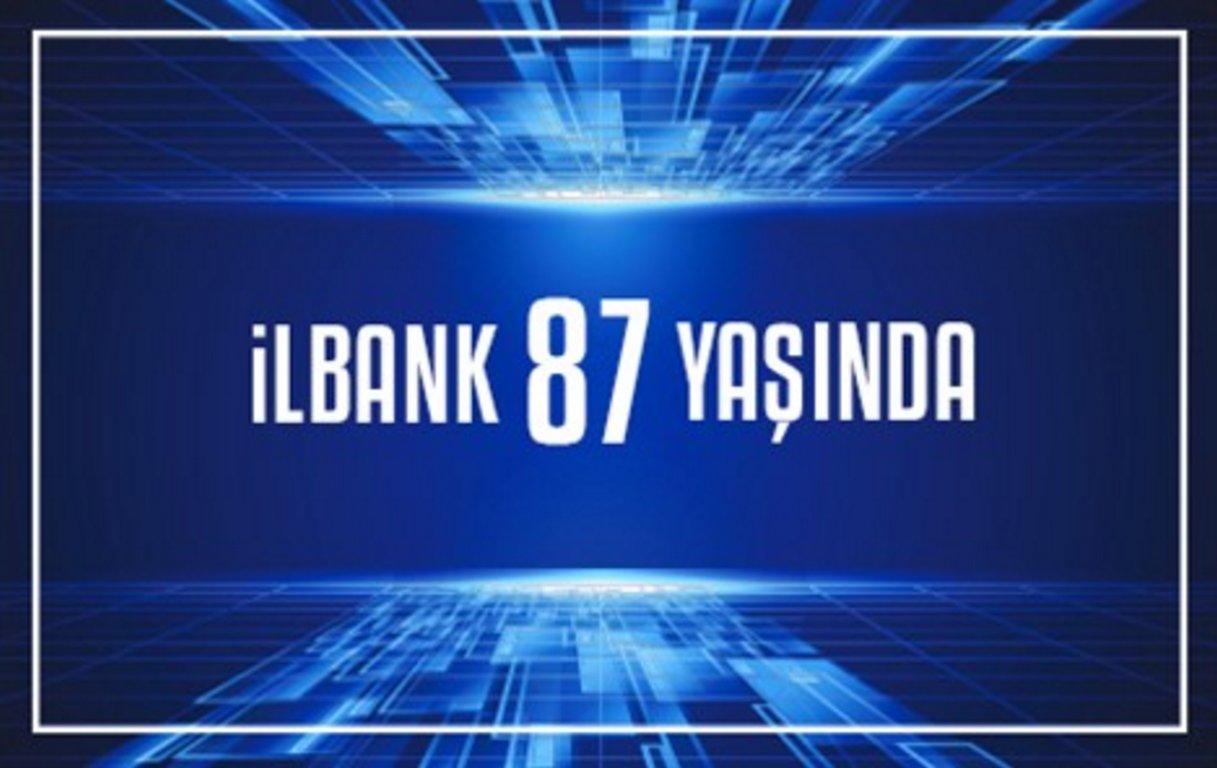 BAKAN KURUM, İLBANK'IN 87. KURULUŞ YILDÖNÜMÜNÜ KUTLADI